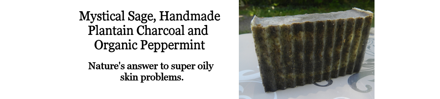 Lard and Lye Soap with Plantain Charcoal, Peppermint  and Sage